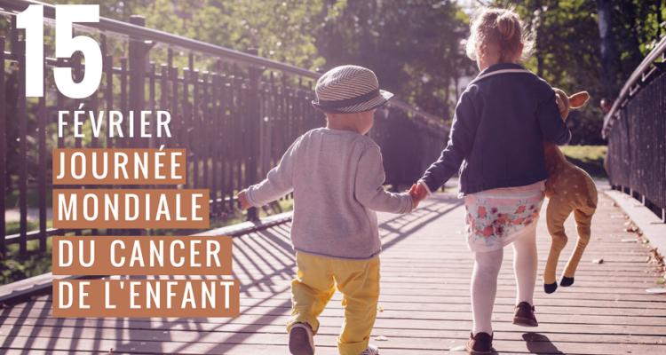 15 février : journée mondiale dédiée aux cancers de l'enfant