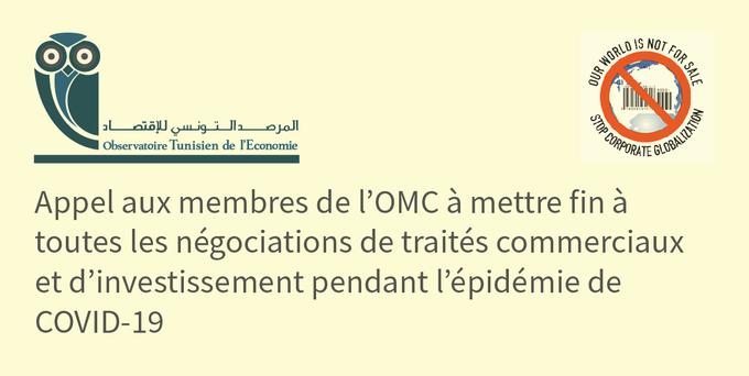 L'observatoire Tunisien de l'Economie appelle les membres de l'#OMC  à mettre fin à toutes les négociations de traités commerciaux et d'investissement pendant l'épidémie de #Covid_19