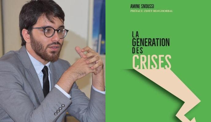 Livre -La génération des crises : L'avenir politique de la Tunisie vu par Amine Snoussi